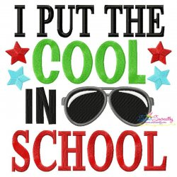 I Put The Cool In School Embroidery Design Pattern- Category- Back To School Designs- 1