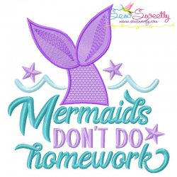 Mermaids Don't Do Homework Embroidery Design Pattern- Category- Back To School Designs- 1