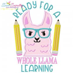 Ready For a Whole Llama Learning Applique Design Pattern- Category- Back To School Designs- 1