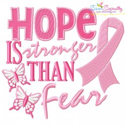 Breast Cancer Awareness Hope Is Stronger Than Fear Embroidery Design