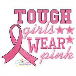 Breast Cancer Awareness Tough Girls Wear Pink Embroidery Design