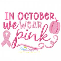 Breast Cancer Awareness In October We Wear Pink Embroidery Design