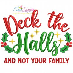 Deck The Halls And Not Your Family Christmas Lettering Embroidery Design