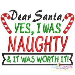 Dear Santa Yes I Was Naughty Christmas Lettering Embroidery Design