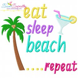 Eat Sleep Beach Repeat Summer Lettering Embroidery Design