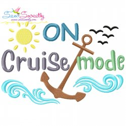 On Cruise Mode Anchor Summer Lettering Embroidery Design