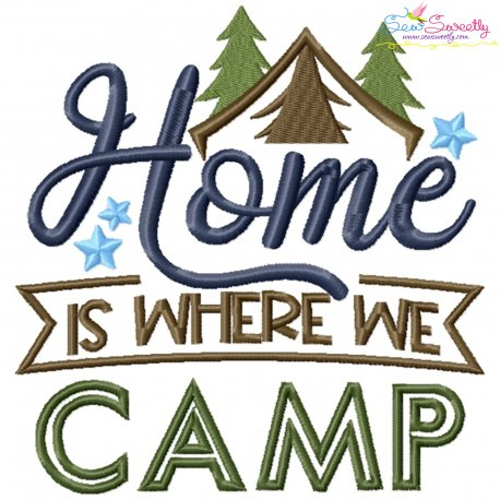 Home Is Where We Camp Lettering Embroidery Design