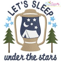 Let's Sleep Under The Stars Camping Lettering Embroidery Design