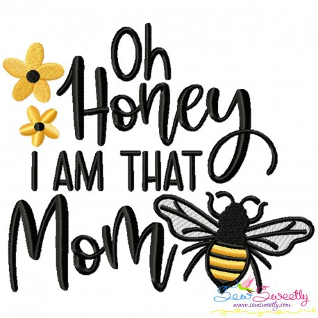 Oh Honey I Am That Mom Bee Lettering Embroidery Design Pattern- Category- Quotes Sayings Lettering Designs- 1