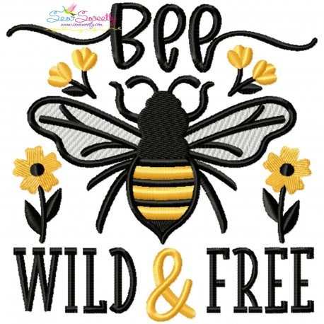 Bee Wild & Free Lettering Embroidery Design Pattern- Category- Quotes Sayings Lettering Designs- 1
