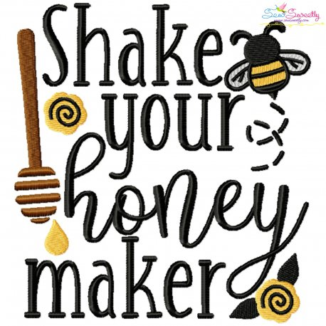Shake Your Honey Maker Lettering Embroidery Design Pattern- Category- Quotes Sayings Lettering Designs- 1
