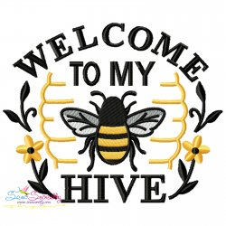 Welcome To My Hive Bee Lettering Embroidery Design