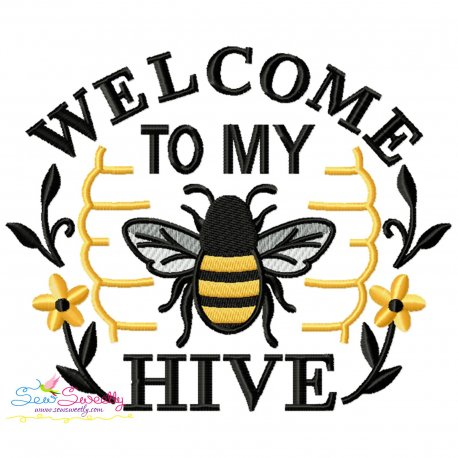 Welcome To My Hive Bee Lettering Embroidery Design Pattern- Category- Quotes Sayings Lettering Designs- 1