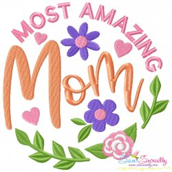 Most Amazing Mom Lettering Embroidery Design