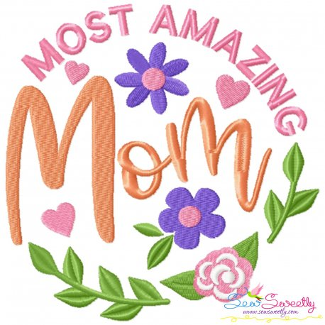 Most Amazing Mom Lettering Embroidery Design Pattern- Category- Mother's Day/Father's Day- 1