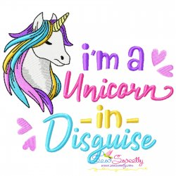 I am a Unicorn In Disguise Lettering Embroidery Design