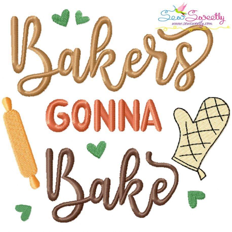 Bakers Gonna Bake Kitchen Lettering Embroidery Design- Category- Kitchen and Food Designs- 1