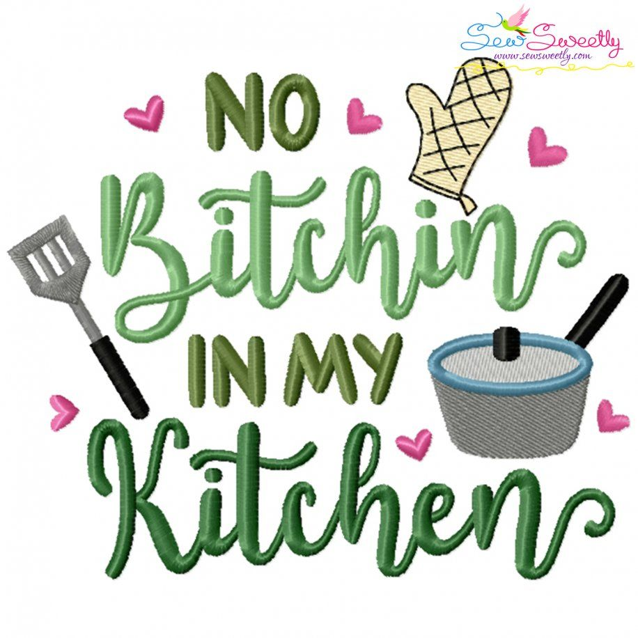 No Bitchin In My Kitchen Lettering Embroidery Design- Category- Kitchen and Food Designs- 1