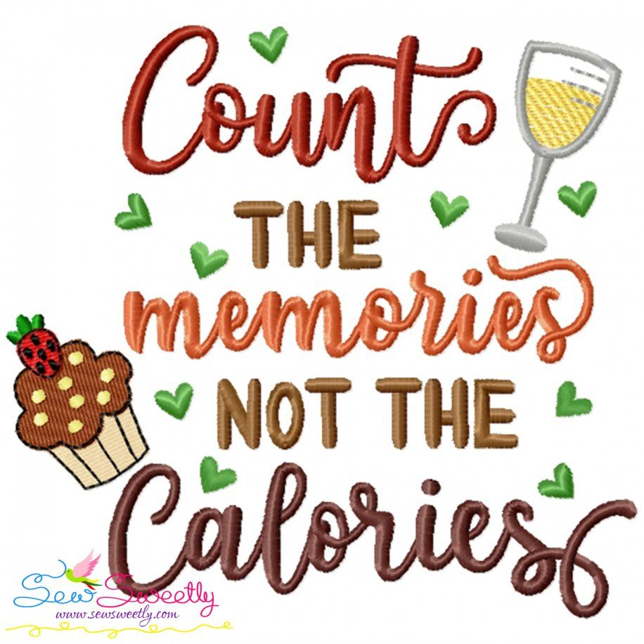 Count The Memories Not The Calories Kitchen Lettering Embroidery Design- Category- Kitchen and Food Designs- 1