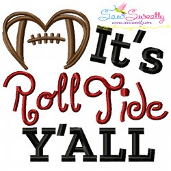 It's Roll Tide Y'all Football Embroidery Design- Category- Sports Designs- 1