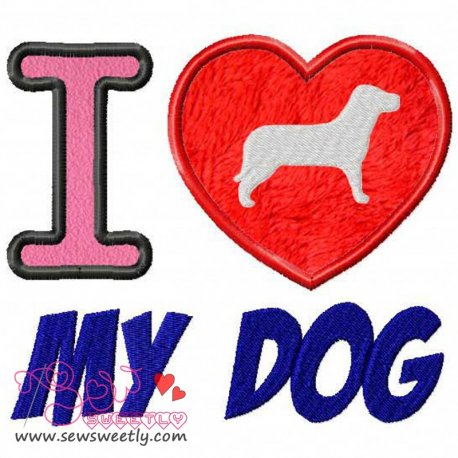 I Love My Dog-2 Machine Applique Design For Kids