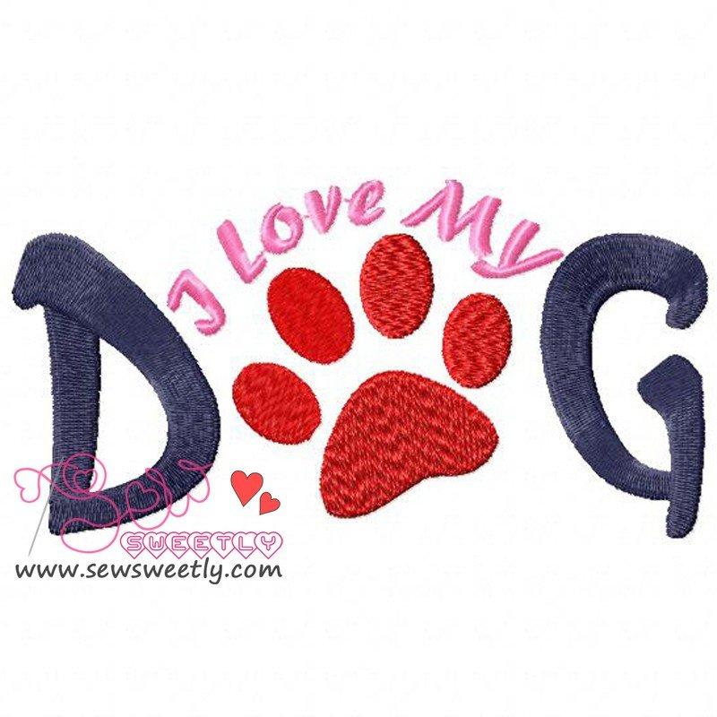 I Love My Dog Embroidery Design