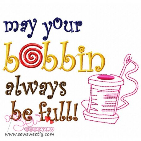 May Your Bobbin Always Be Full Machine Embroidery Design For Kids