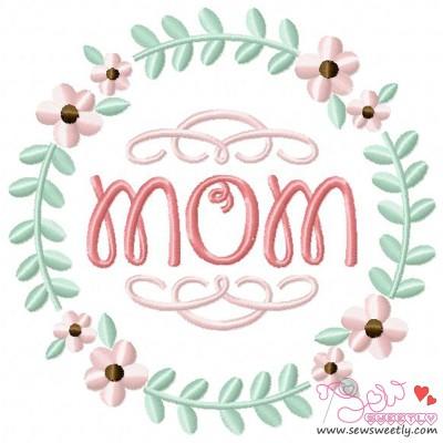 Mom Floral Frame-1 Embroidery Design