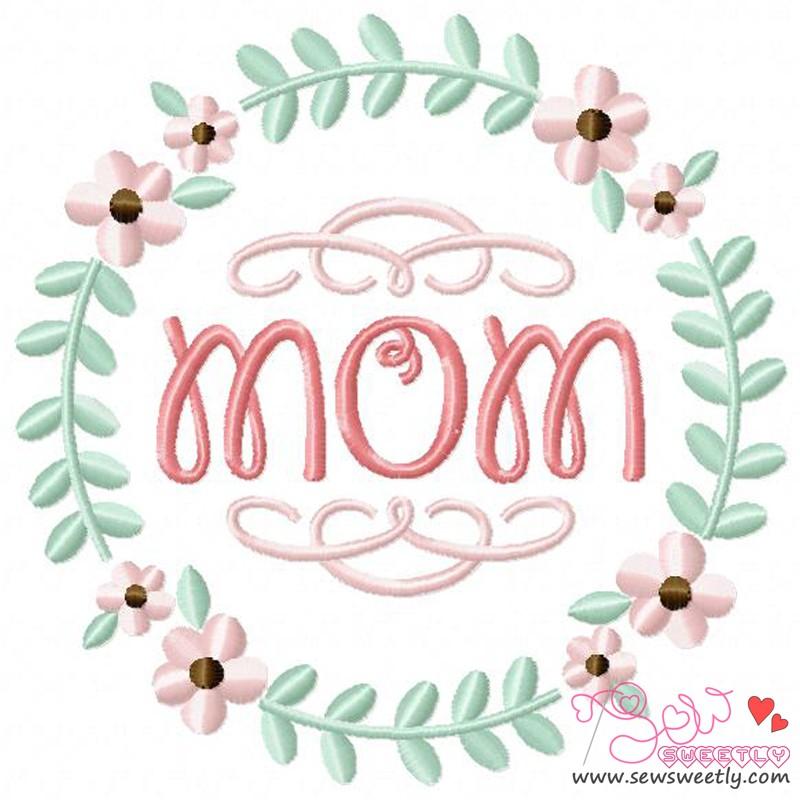 Mom Floral Frame 1 Machine Embroidery Design