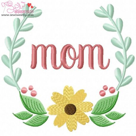 Mom Floral Frame-2 Embroidery Design Pattern- Category- Mother's Day/Father's Day- 1