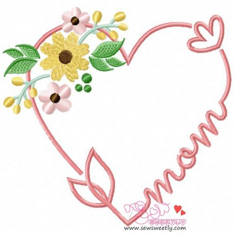 Mom Heart Flowers Embroidery Design For Mother's Day.
