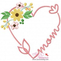 Mom Heart Flowers Embroidery Design