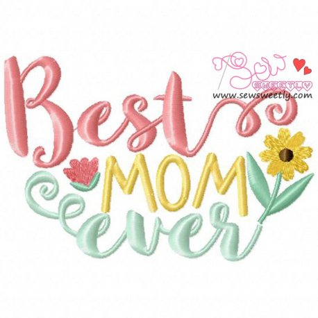 Best Mom Ever Machine Embroidery Design For Mother's Day.