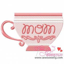 Mom Tea Cup Machine Embroidery Design For Mother's Day.