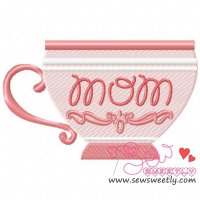 Mom Tea Cup Embroidery Design