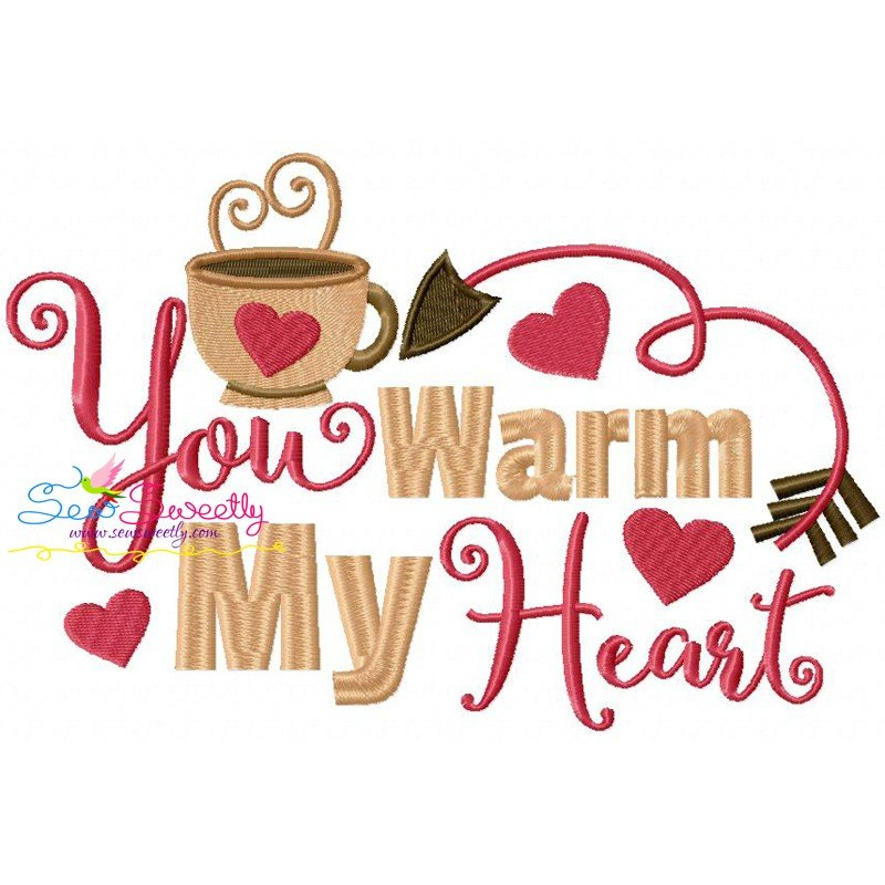 ... You Warm My Heart Embroidery Design Best For Kitchen Towels