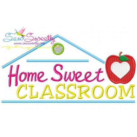 Home Sweet Classroom Embroidery Design For back To School