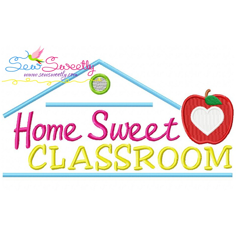 Home Sweet Classroom Machine Embroidery Design For Back To School