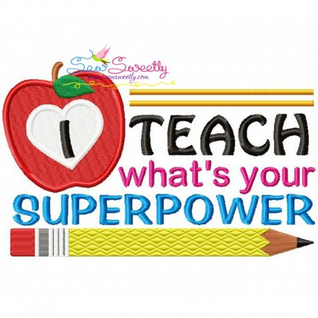 I Teach What's Your Super Power Embroidery Design For Back To School