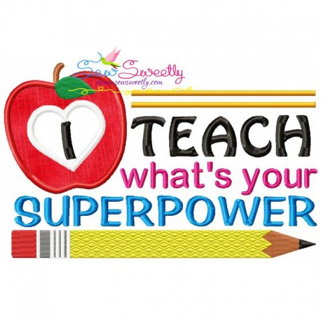 I Teach What's Your Super Power Applique Design For Back To School