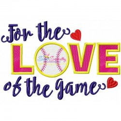 For The Love Of The Game Embroidery Design