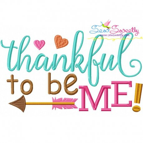 Thankful To Be Me Machine Embroidery Design