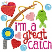 I'm a Great Catch Embroidery Design
