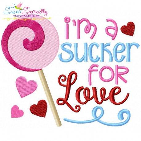 I'm a Sucker For Love Embroidery Design