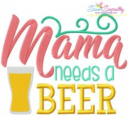 Mama Needs Beer Embroidery Design