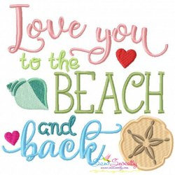 Love You To The Beach And Back-1 Embroidery Design Pattern- Category- Quotes Sayings Lettering Designs- 1