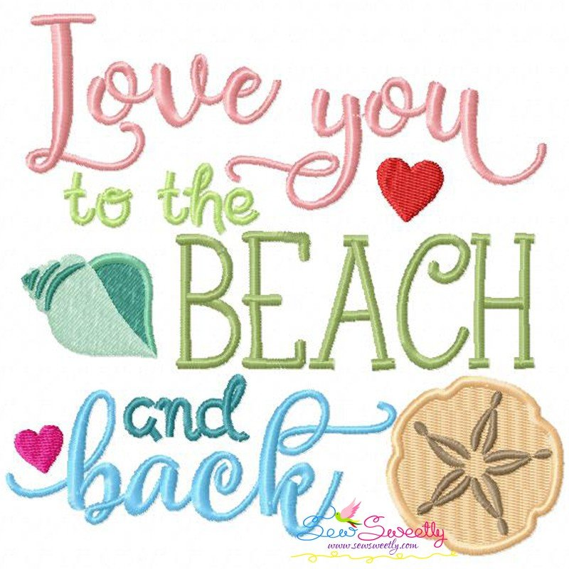 Love you to the beach machine embroidery design for
