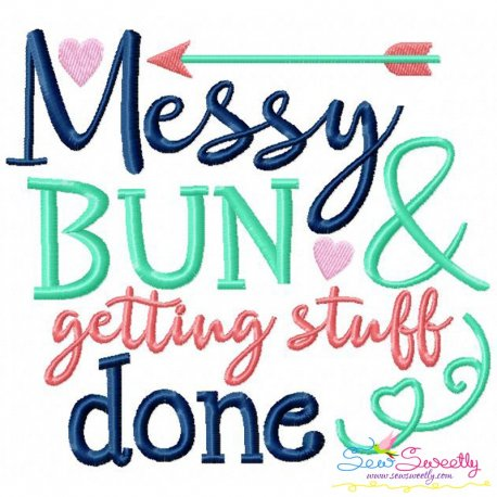Messy Bun And Getting Stuff Done Embroidery Design