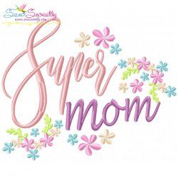 Super Mom Embroidery Design