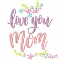 Love You Mom Embroidery Design